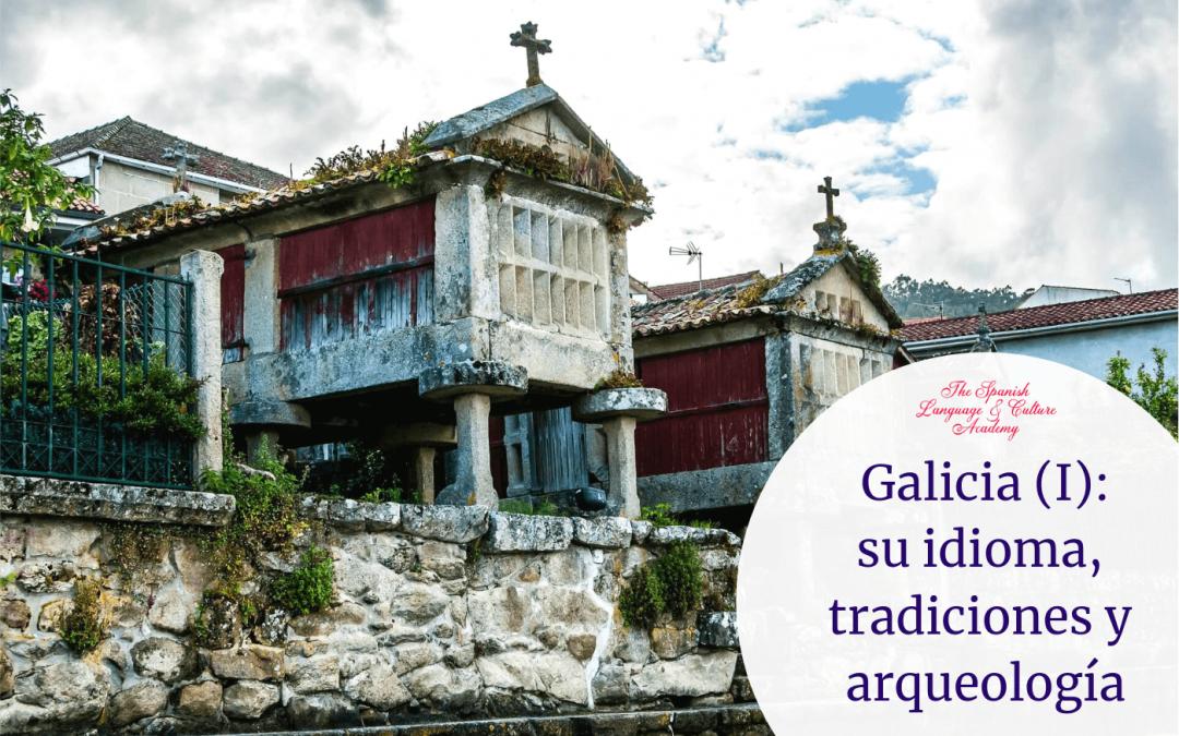 Galicia (I): su idioma, tradiciones y arqueología
