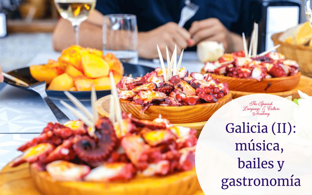 Galicia (II): música, bailes y gastronomía